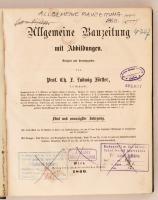 1860 Allgemeine Bauzeitung mit Abbildungen. Hrsg. C. F. L. Förster. Osztrák-Magyar Monarchia egyik legjelentősebb építészeti folyóiratának teljes évfolyama egybekötve. Számos kihajtható melléklettel. Korabeli félvászonkötésben, márványozott lapszélekkel. Érvénytelen könyvtári pecsétekkel. Nem kollacionált.