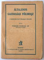 Fodor Ferenc: Általános gazdasági földrajz. A gazdasági élet földrajzi tényezői. Bp., 1925, Athenaeum. 230 p. Kiadói papírkötésben.