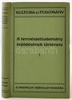 Wilhelm Bölsche: A természettudomány fejlődésének története. I. Kultura és Tudomány. Budapest, 1912, Franklin-Társulat. Kiadói egészvászon kötésben