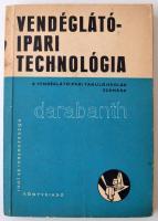 Vendéglátóipari technológia. A vendáglátóipari tanulóiskolák számára. Budapest, 1968, Közgazdasági és Jogi Könyvkiadó. Kiadói karton kötésben