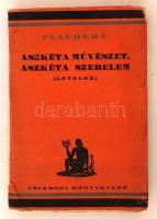 Gustave Flaubert: Aszkéta művészet, aszkéta szerelem. Levelek. Bp., é.n., Fővárosi könyvkiadó. Kiadói sérült papírkötésben. Ívhibás, az utolsó ív a kötet elejére is bekerült.
