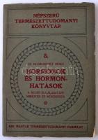 Klobusitzky Dénes: Hormónok és hormónhatások. Bp., 1930, K. M. Természettudományi Társulat. Kiadói papírkötésben.