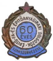 1963. Építő- Fa- és Építőanyagipari Dolgozók Szakszervezete 60 éves zománcozott fém jelvény (21x25mm) T:2