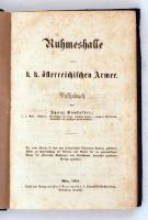 Ignaz Kankoffer: Ruhmeshalle der k. k. österreichischen Armee, Wien, 1864, Karl Gorischef Buchhandlung. Kiadói vászonkötésben, jó állapotban. Töredék 312. oldalig / Linen binding. Fragmentary.