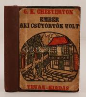 G.K. Chesterton: Ember aki csütörtök volt (Lidércnyomás), Békéscsaba, 1918, Tevan. Tulajdonosi szignóval, vászonkötésben, ragasztott papírborítóval.