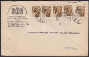 1946 (7.díjszabás) Magyar Nemzeti Múzeum által feladott távolsági levél Betűs 5xTl.I bérmentesítéssel