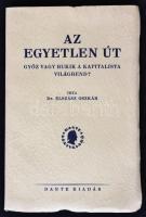 Dr. Elszász Oszkár: Az egyetlen út. Győz vagy bukik a kapitalista világrend? Budapest, 1932, Dante Kiadás. Fűzött papírkötés, 180 p. Felvágatlan példány!