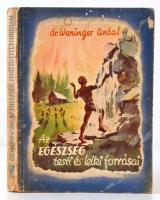 Dr. Weninger Antal: Az egészség testi és lelki forrásai. Második kiadás. Budapest, 1943 , Országos Közművelődési Szövetség. Kiadói papírborító, 176 p. A borítója foltos.