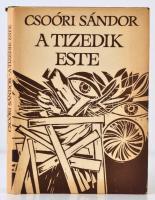 Csoóri Sándor: A tizedik este. Budapest, 1980, Magvetői Könyvkiadó. Kiadói papírkötés, kiadói borítóban, 100 p.