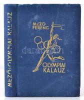 Mezo Ferenc: Olympiai kalauz. Budapest, 1936, Kir. Magyar Egyetemi Nyomda. Szerző által dedikált példány. Kissé foltos kiadói egészvászon kötésben