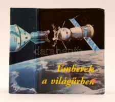 Galambos Tibor: Emberek a világűrben. (Az űrutazások krónikája.) Budapest,1975, Kossuth Könyvkiadó - Táncsics Könyvkiadó. Kiadói kartonált kötés.