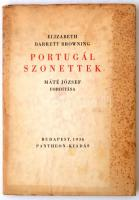Elizabeth Barrett Browning: Portugál Szonettek. Máté József fordítása. Budapest, 1936, Pantheon-Kiadás, Kner-nyomda, 2+44+1+11 p.+1 t. Kiadói tűzött papírkötés, megviselt állapotban, foltos borítótval, sérült kötéssel. Készült 500 példányban.