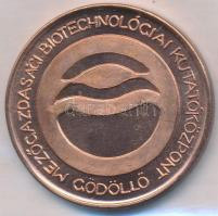 Bartos Endre (1930-2006) 1989. Mezőgazdasági Biotechnológiai Kutatóközpont - Gödöllő kétoldalas Cu plakett, eredeti plasztiktokban (43mm) T:1