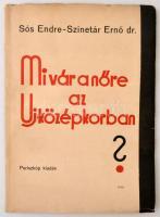 Sós Endre-dr. Szinetár Ernő: Mi vár a nőre az uj középkorban? Két előadás. Budapest, , Periszkóp Kiadás, 32 p. Kiadói fűzött papírkötés. Ajándékozási sorokkal. Felvágatlan példány.