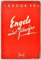 Sándor Pál: Engels, mint filozófus. Budapest, 1945, Faust Imre Könyvkiadó. Kiadói papírkötés. Felvágatlan példány.
