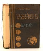 Wells, H. G.: A világtörténet alapvonalai. Bp., 1930, Genius. Vászonkötésben, gerince elválik.