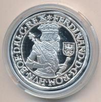 DN A legértékesebb magyar érmék - I. Ferdinánd ezüst tallérjának replikája ezüstözött Cu emlékérem COPY beütéssel, tanúsítvánnyal (40mm) T:PP