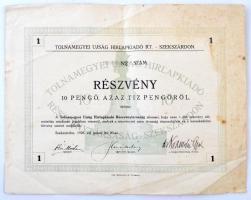 Szekszárd 1926. Tolnamegyei Újság Hírlapkiadó RT. részvénye 10P-ről szelvényekkel T:III fo.