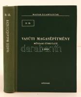Vasúti Magasépítmény. Műszaki Útmutató I. rész. Budapest, 1972, Közlekedési Dokumentációs Vállalat, 400 p. Kiadói félvászon kötés.