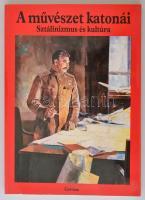 György Péter-Turai Hedvig(szerk.): A művészet katonái. Sztálinizmus és kultúra. Bp., 1992, Corvina. Kiadói papírkötés, jó állapotban.