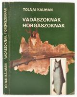 Tolnai Kálmán: Vadászoknak, horgászoknak. Budapest, 1985, Népszava. Kiadói papírkötésben, néhány lap egy kicsit szakadt.