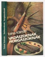 Tolnai Kálmán: Vadászoknak, horgászoknak. Budapest, 1989, Népszava. Kiadói papírkötésben, néhány lap egy kicsit szakadt.