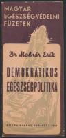 Dr. Molnár Erik: Demokratikus egészségpolitika. Megelőzés és gyógyítás. Magyar Egészségvédelmi Füzetek 1. Budapest, 1946, Szikra Kiadás. Kiadói papírkötés.