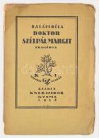 Balázs Béla: Doktor Szélpál Margit. Tragédia három felvonásban. Gyoma, 1918, Kner Izidor. Második kiadás. Kiadói szakadozott papírkötés.