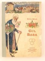 Tóth Béla: Gül Baba. Mühlbeck Károly rajzaival. Budapest, 1907, Lampel R. Könyvkereskedése (Wodianer F. és Fiai) Rt. Javított gerincű papírkötés, szakadozott borítóval, az illusztrációk egy részét kézzel készínezték.