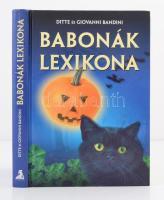 Ditte és Giovanni Bandini: Babonák lexikona. Bp., 2000. Athenaeum.