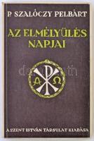 P. Szalóczy Pelbárt: Az elmélyülés napjai. Budapest, 1942, Szent István Társulat. Kiadói papírkötés, sérült kötéssel, laza fűzéssel.