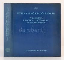 Móra Imre: Húsznyelvű kiadói szótár. Budapest, 1984, Akadémiai Kiadó. Kiadói egészvászon kötés, kiadói papírborítóban. Jó állapotban.