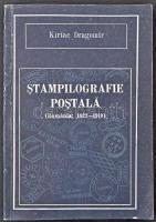 Kiriac Dragomir: Stampilografie postala (Romania 1822-1910) román klasszikus bélyegzéskatalógus / catalog of classic Romanian cancellations