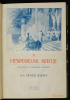 Hevesi József: A hesperidák kertje. Históriák a klasszikus világból. Bp., é.n., Dick Manó, 196 p. Korabeli félvászon kötés, az eredeti címlapja bekötve. Jó állapotban.