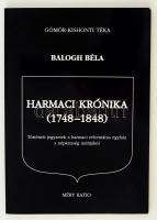 Balogh Béla: Harmaci Krónika (1748-1848). Történeti jegyzetek a harmcai református egyház s népközség múltjából. Gömör-Kishonti Téka. Bp., 1997, Méry Ratio. Kiadói papírkötés.