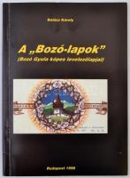 Balázs Károly: A Bozó-lapok (Bozó Gyula képes levelezőlapjai), Bp. 1996
