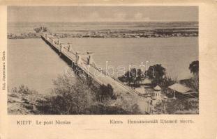 Kiev, Kieff; Le Pont Nicolas / bridge