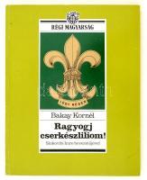 Bakay Kornél: Ragyogj cserkészliliom! Sinkovits Imre bevezetőjével. Budapest, 1989, Metrum. Kiadói papírkötés. Jó állapotban.