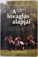 Domokos Lajos: A lovaglás alapjai. Bp., 1987, Mezőgazdasági Kiadó. Kiadói papírkötés. Jó állapotban.