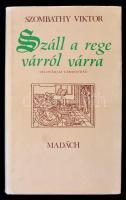 Szombathy Viktor: Száll a rege várról várra. Szlovákiai vármondák. Pozsony-Budapest, 1982, Madách-Móra. Kiadói egészvászon, kiadói papírborítóban.