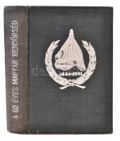 A 60 éves magyar rendőrség 1881-1941. Szerk.: Borbély Zoltán, Kapy Rezső. Bp., 1942, Halász Irodalmi és Könyvkiadó Vállalat. Kissé kopott vászonkötésben, egyébként jó állapotban.