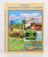 Czére Béla: Magyarország közlekedése a 19. században (1780-1914). [Bp.], [1997], MÁV Rt. Vezérigazgatósága. Kartonált papírkötésben, jó állapotban.