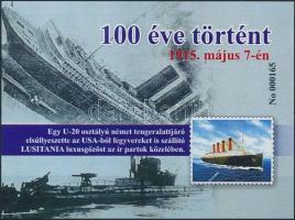 2015 100 éve történt: Elsüllyedt a LUSITANIA luxusgőzös emlékív