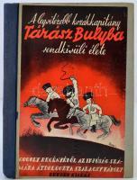 A legvitézebb kozákkapitány Tárász Bulyba rendkivüli élete. Gogoly regényéből az ifjuság számára átdolgozta Szalacsy Károly. Bp., 1938, Rekord Könyvkiadó. Első kiadás. Átkötött félvászon kötés, az eredeti borítót az átkötéskor felhasználták, és az elülső borítóra kasírozták, kissé laza fűzéssel.