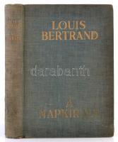 Louis Bertrand: A napkirály. Fordította Gáspár Endre. Bp., é.n., Athenaeum. Kiadói aranyozott egészvászon, kopottas borítóval.
