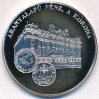 DN A magyar pénz krónikája - Aranyalapú pénz, a korona Ag emlékérem tanúsítvánnyal (20g/0.999/38,61mm) T:PP kis patina