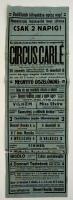 cca 1920 Nagykanizsa, a Circus Carlé műsorlapja, a hajtások mentén kis szakadásokkal, javításokkal 93×31,5 cm