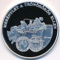 DN A magyar pénz krónikája - Merénylet a trónörökös ellen Ag emlékérem tanúsítvánnyal (20g/0.999/38,61mm) T:PP