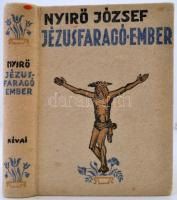 Nyirő József: Jézusfaragó-ember. Bp., 1937, Révai. Kiadói halinakötésben.