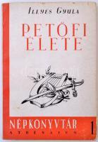 Illyés Gyula: Petőfi élete. Népkönyvtár 1. Bp., 1949, Athenaeum. Kiadói papírborító. Jó állapotban.